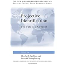 Projective Identification: The Fate of a Concept (The New Library of Psychoanalysis)