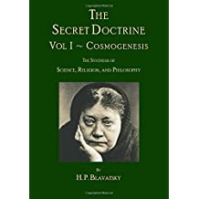 The Secret Doctrine: Volume I ~ Cosmogenesis by H. P. Blavatsky (2015-09-23)