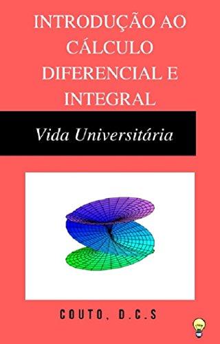 Introdução ao Cálculo Diferencial e Integral: Vida Universitária (Portuguese Edition) por Couto D.C.S.