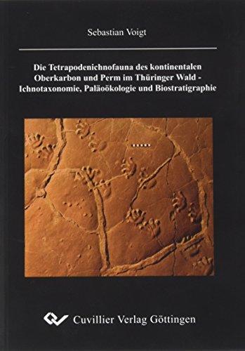 Die Tetrapodenichnofauna des kontinentalen Oberkarbon und Perm im Thüringer Wald - Ichnotaxonomie, Paläoökologie und Biostratigraphie