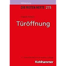 Türöffnung (Die Roten Hefte /Ausbildung kompakt, Band 215)