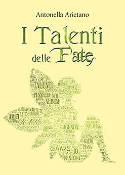I Talenti delle Fate di [Arietano, Antonella]