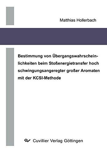 Bestimmung von Übergangswahrscheinlichkeiten beim Stoßenergietransfer hochschwingungsangeregter großer Aromaten mit der KCSI-Methode