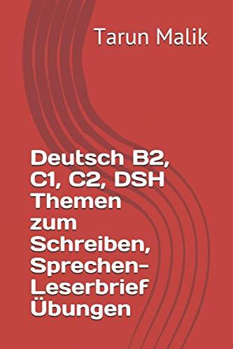 Deutsch B2, C1, C2, Dsh Themen Zum Schreiben, Sprechen- Leserbrief Übungen