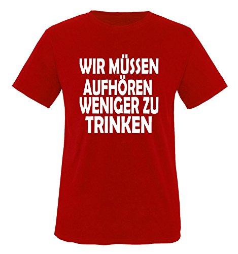 WIR MÜSSEN AUFHÖREN WENIGER ZU TRINKEN - Herren Unisex T-Shirt Rot / Weiss