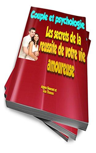 Couple et psychologie : les secrets de la réussite de votre vie amoureuse par Agnès Sourant