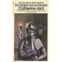 The Stately Home Murder (C. D. Sloan Mystery) by Catherine Aird (1980-08-01)