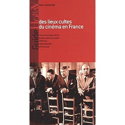 Guide des lieux cultes du cinéma en France