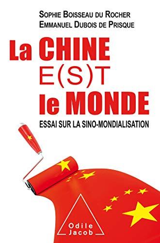 La Chine e(s)t le monde par BOISSEAU DU ROCHER