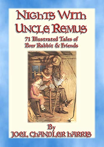 NIGHTS WITH UNCLE REMUS - 71 Illustrated tales narrated by Uncle Remus (English Edition) -
