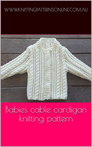 Babies cable cardigan knitting pattern - Junior (English Edition ...