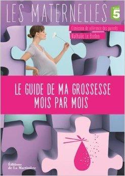 Le guide de ma grossesse mois par mois de Nathalie Le Breton ( 14 avril 2011 )