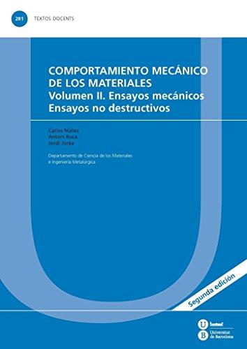 Comportamiento mecánico de los materiales: Volumen II. Ensayos mecánicos. Ensayos no destructivos (TEXTOS DOCENTES)