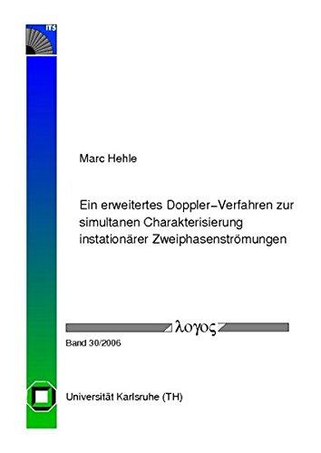 Ein erweitertes Doppler-Verfahren zur simultanen Charakterisierung instationärer Zweiphasenströmungen par Marc Hehle