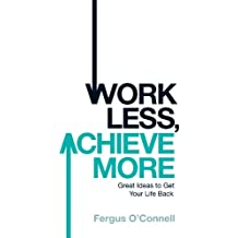 Work Less, Achieve More (English Edition)