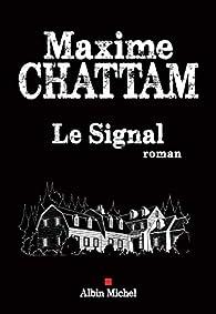 Critique de Le signal - Maxime Chattam par Read_everywhere