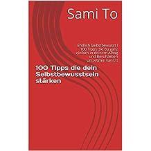 Stärke dein Selbstbewusst sein: Endlich Selbstbewusst ! Ein toller Selbsthilfe Ratgeber  (German Edition)