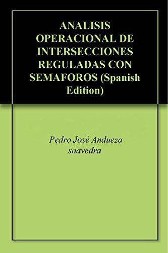 ANALISIS OPERACIONAL DE INTERSECCIONES REGULADAS CON SEMAFOROS (Spanish Edition)