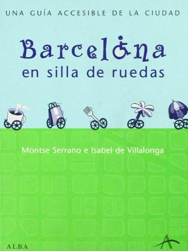 Barcelona En Silla De Ruedas.Una Guia Accesible De La Ciudad