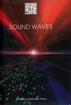 Sound Waves (English Edition) di [Haeri, Shaykh Fadhlalla]