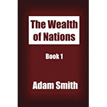 The Wealth of Nations Book 1