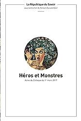 Héros et monstres: Actes du colloque du 1er mars 2017