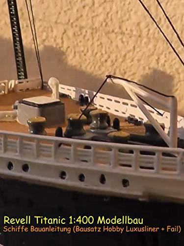 Revell Titanic 1:400 Modellbau - Schiffe Bauanleitung (Bausatz Hobby Luxusliner + Fail)