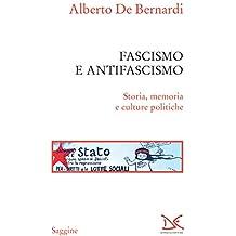 Fascismo e antifascismo: Storia, memoria e culture politiche (Italian Edition)
