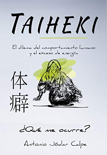 Taiheki: El dilema del comportamiento humano y el exceso de energía por Antonio Jódar Calpe