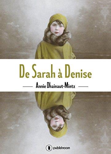 De Sarah à Denise: Un témoignage bouleversant par Annie Dhainaut-Mintz