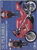 Image de Superbikes. Le moto più straordinarie di tutti i tempi