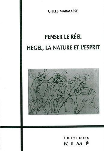 Penser le rel : Hegel, la nature et l'esprit