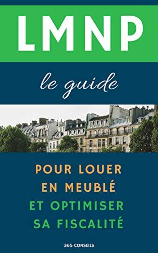 LMNP, le guide : pour louer en meublé et optimiser sa fiscalité par 365 Conseils