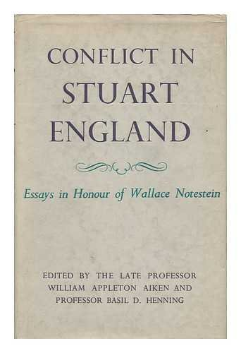 Conflict in Stuart England - Essays in Honour of Wallace Notestein