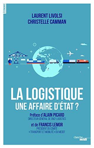 La logistique, une affaire d'Etat ? par Laurent LIVOLSI
