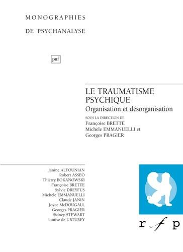 Le traumatisme psychique : Organisation et désorganisation