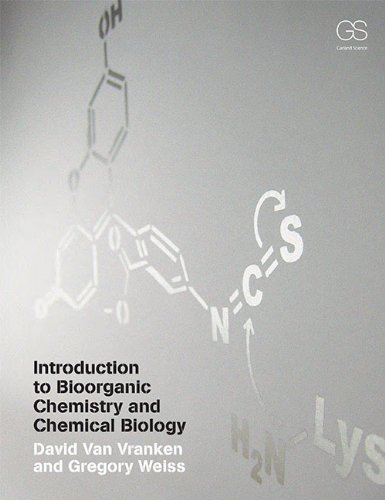 Introduction to Bioorganic Chemistry and Chemical Biology