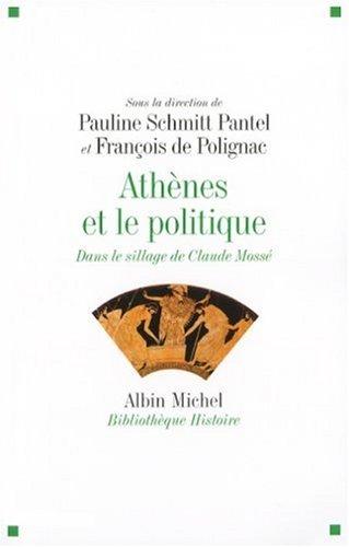 Athènes et le politique : Dans le sillage de Claude Mossé par Paulin Ismard
