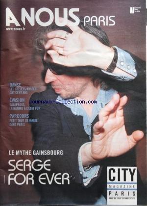 A NOUS PARIS [No 464] du 18/01/2010 - LE MYTHE GAINSBOURG / SERGE FOR EVER -DANSE / LES BALLETS RUSSES ONT 100 ANS -EVASION / GALAPAGOS / LA NATURE A L'ETAT PUR -PETIT TOUR DE MAGIE DANS PARIS
