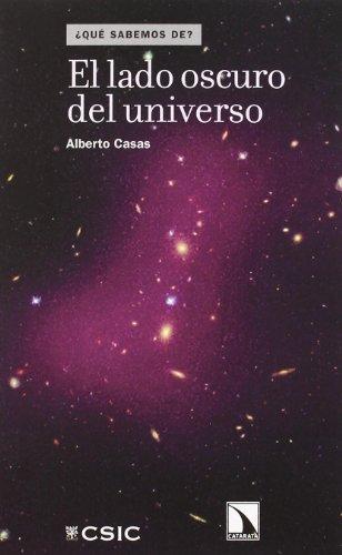 Lado Oscuro Del Universo,El (¿Qué sabemos de?)