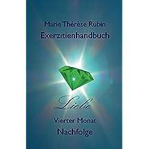 Exerzitienhandbuch Liebe: Vierter Monat: Nachfolge