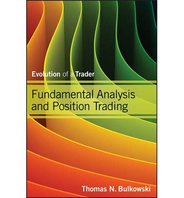[(Fundamental Analysis and Position Trading: Swing and Day Trading v. 2)] [ By (author) Thomas N. Bulkowski ] [January, 2013]