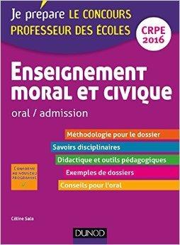 Enseignement moral et civique - Professeur des écoles - Oral admission - CRPE 2016 de Céline Sala ( 9 septembre 2015 )