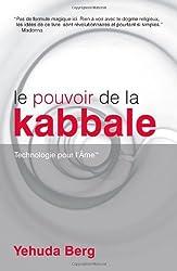 Le Pouvoir de la Kabbale: Technologie pour l'??me (French Edition) by Yehuda Berg (2010-01-13)