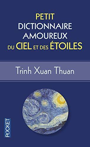 Petit Dictionnaire amoureux du Ciel et des Etoiles par Trinh Xuan THUAN