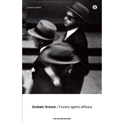 Il Nostro Agente All'avana (Oscar Scrittori Moderni Vol. 1174)