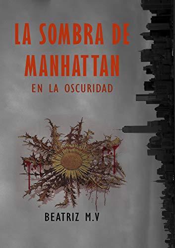 La sombra de Manhattan III: En la oscuridad por Beatriz M.V