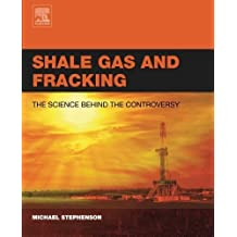 Shale Gas and Fracking: The Science Behind the Controversy 1st edition by Stephenson, Michael (2015) Paperback