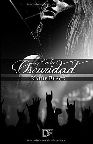 En la oscuridad: Volume 4 (Saga Indomable)