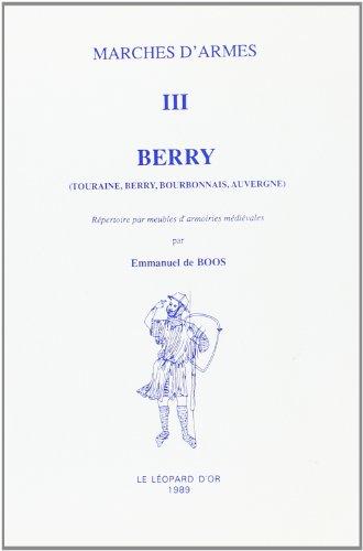 Marches d'Armes Volume 3 : Berry (Touraine, Berry, Bourbonnais, Auvergue)